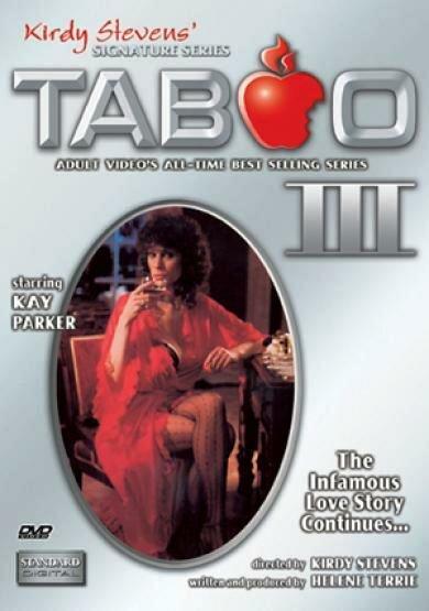 Taboo 3 / Табу 3 (Kirdy Stevens, Standard Video) [1984 г., classic, rеtro, feature, incest, mature, DVDRip-AVC] [rus] [Kay Parker]