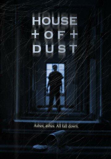 Дом пыли (2013) смотреть онлайн HD720p в хорошем качестве бесплатно