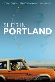 She's in Portland (2019) смотреть онлайн фильм в хорошем качестве 1080p