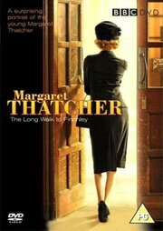 Маргарет Тэтчер: Долгий путь к Финчли (2008)