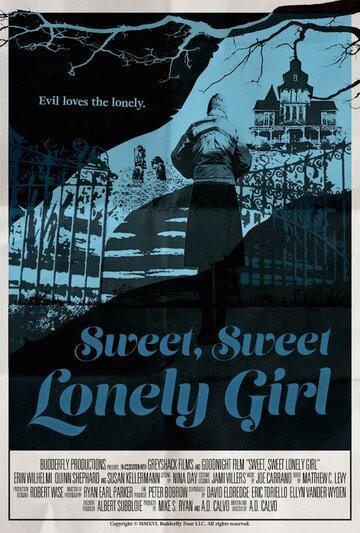 Милая одинокая девушка  (Sweet, Sweet Lonely Girl)  2016 смотреть онлайн