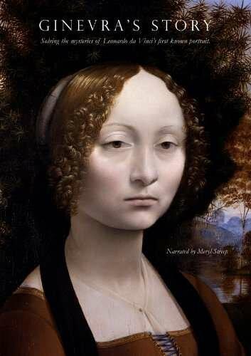 История Гиневры: Исследование загадки первого знаменитого портрета Леонарда да Винчи (Ginevra's Story: Solving the Mysteries of Leonardo da Vinci's First Known Portrait)