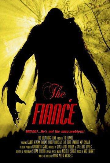 Постер             Фильма The Fiancé