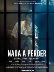 Nada a Perder (2018) смотреть онлайн фильм в хорошем качестве 1080p