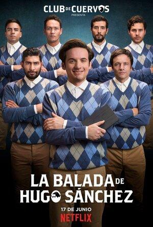 300x450 - Дорама: Баллада об Уго Санчезе / 2018 / Мексика