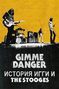 Gimme Danger. История Игги и The Stooges (Gimme Danger)