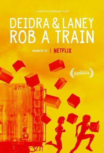 Deidra & Laney Rob a Train полный фильм смотреть онлайн