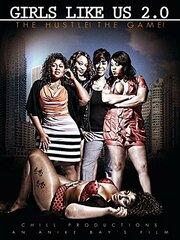 Girls Like Us 2.0! The Hustle! The Game (2014)