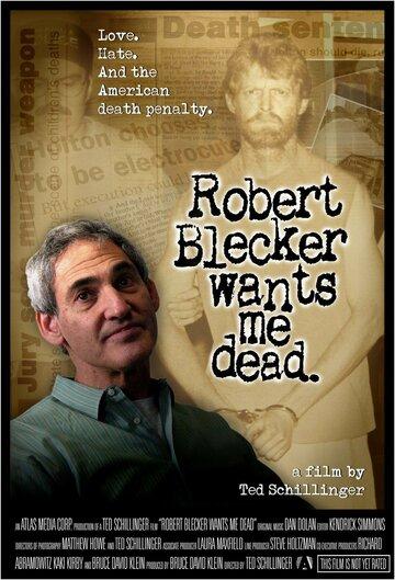 (Robert Blecker Wants Me Dead)