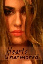 Hearts Unarmored (2007)