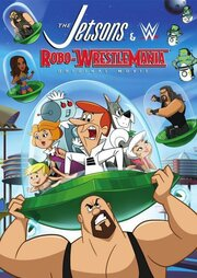 The Jetsons & WWE: Robo-WrestleMania! (2017)