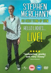 Stephen Merchant: Hello Ladies... Live! (2011)
