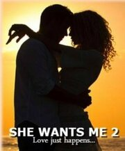 She Wants Me 2