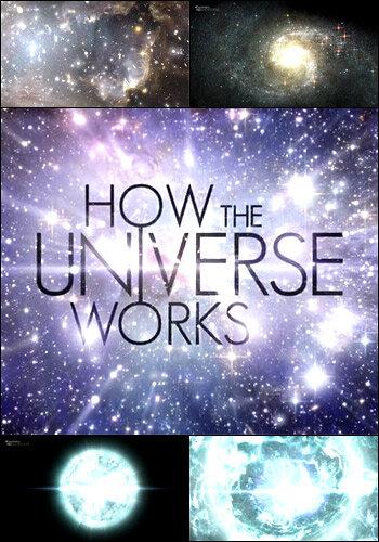 Как устроена Вселенная (7 сезонов) (2010)