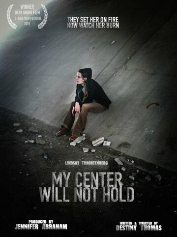 (My Center Will Not Hold)
