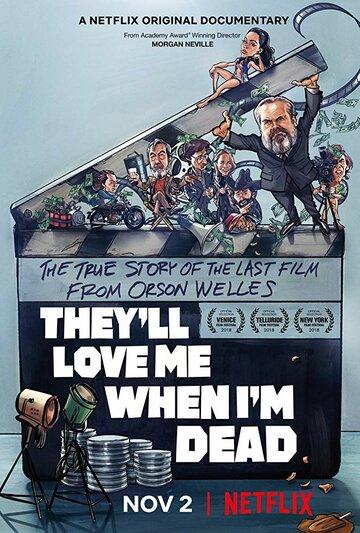 Меня полюбят после моей смерти / They'll Love Me When I'm Dead. 2018г.