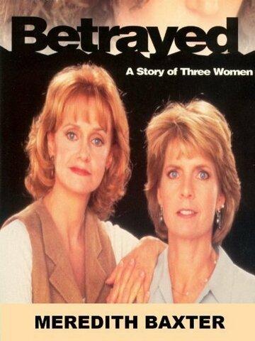 (Betrayed: A Story of Three Women)