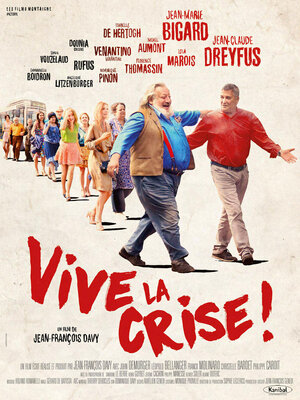 Да здравствует кризис / Vive la crise (2017)