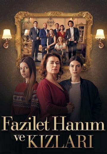 Госпожа Фазилет и ее дочери / Fazilet Hanim ve Kizlari (2017 – 2018) Турецкий сериал