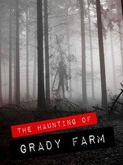 The Haunting of Grady Farm (2020) смотреть онлайн фильм в хорошем качестве 1080p