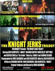 The Knight Jerks Trilogy (2010)