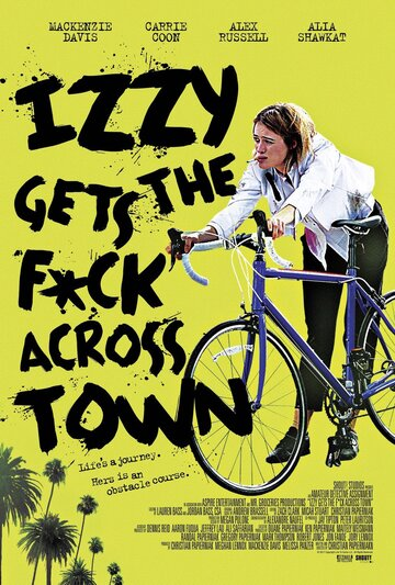 Izzy Gets the F*ck Across Town (2017)