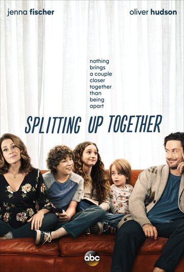 Splitting Up Together (сериал 2018 – ...)