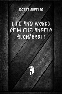 the life and works of michelangelo buonarroti The life and work of a renaissance giant michelangelo buonarroti was born on march 6th 1475 in caprese tuscany his father, ludovico, was an official and local governor of the towns of caprese and chiusi.