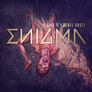 "Enigma ""The Fall Of A Rebel Angel"""