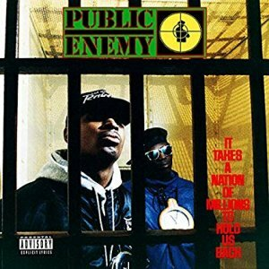 "Public Enemy ""It Takes A Nation Of Millions To Hold Us Back"""