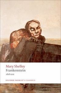 the issue of morality in frankenstein a novel by mary shelley Frankenstein or, the modern prometheus is a novel written by english author mary shelley (1797–1851) that tells the story of victor frankenstein, a young scientist who creates a grotesque but sapient creature in an unorthodox scientific experiment.