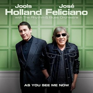 "Holland, Jools / Feliciano, Jose ""As You See Me Now"""