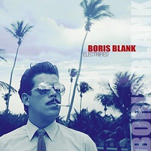 "Blank, Boris ""Electrified / Deluxe Edition"""