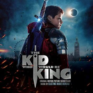 "Electric Wave Bureau ""The Kid Who Would Be King - Original Motion Picture Soundtrack"""