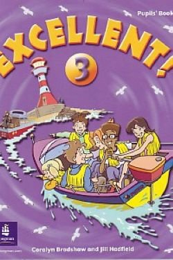 """Bradshaw C. """"Excellent 3. Pupils#39s Book. The Holiday Adventure. Longman Pearson Edication Limited, 2010."""""""