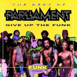 """Parliament """"The Best Of Parliament: Give Up The Funk"""""""