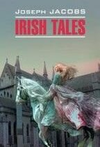 "Джейкобс Д. ""Irish Tales / Ирландские сказки"""