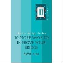 "Bird, David ""10 More Ways To Improve Your Bridge"""