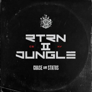 "Chase & Status ""Return II Jungle"""