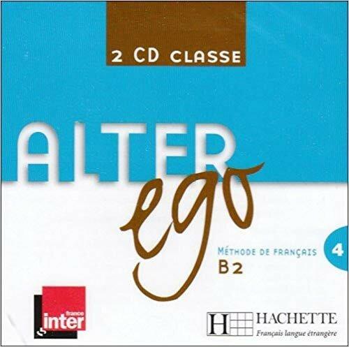 Audio CD. Alter Ego: Niveau 4 CD Audio Classe (количество CD дисков: 2)
