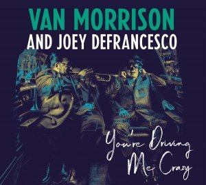 "Morrison, Van / DeFrancesco, Joey ""виниловая пластинка You're Driving Me Crazy (2 LP)"""