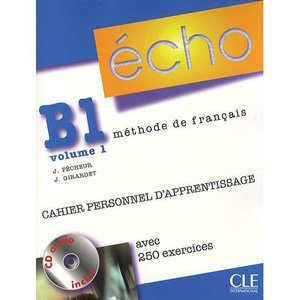 "Pecheur Jacques ""Echo (Nouvelle Version): Cahier Personnel d'Apprentissage + Corriges B1.1"""