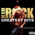 Kid Rock Greatest Hits: You Never Saw Coming