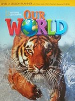 Shin & Crandall Our World 3 Lesson Planner with Class Audio CD & Teacher s Resources CD-ROM