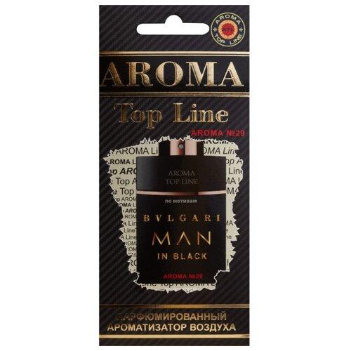 AROMA TOP LINE Ароматизатор для автомобиля Aroma №29 Bvlgari Man in Black 14 г ароматизатор автомобильный aroma car speed black на дефлектор ac92313