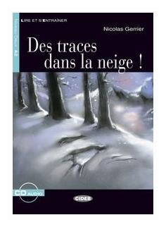 Lire et s'entrainer A2 Des traces dans la neige + CD