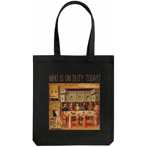 Сумка-шоппер Who Is On Duty Today, черная