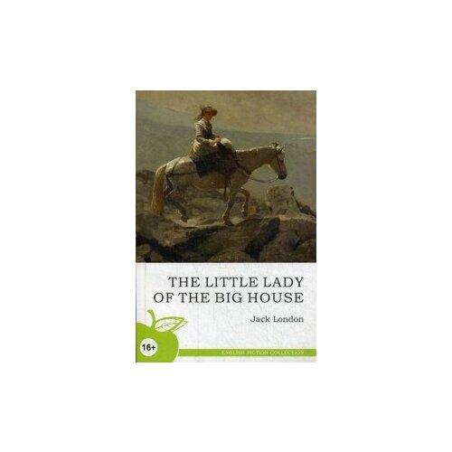 Купить Лондон Джек Маленькая хозяйка большого дома. Учебное пособие , Норматика, Учебные пособия