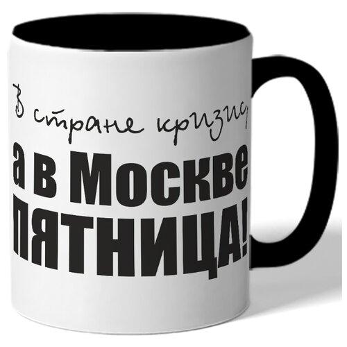 Кружка В стране кризис, а в Москве пятница