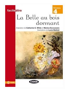 """Adaptation de C. E. White et M. Escoussans """"Facile a Lire Niveau 4: La Belle au bois dormant"""""""